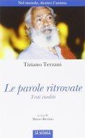 Le parole ritrovate - Tiziano Terzani