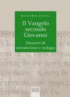 Il Vangelo secondo Giovanni - Massimo Grilli