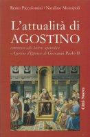 L' attualità di Agostino. Commento alla lettera apostolica «Agostino d'Ippona» di Giovanni Paolo II - Piccolomini Remo, Monopoli Natalino