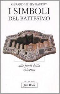 Copertina di 'I simboli del battesimo. Alle fonti della salvezza'