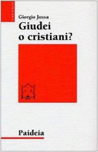 Copertina di 'Giudei o cristiani? I seguaci di Gesù in cerca di una propria identità'