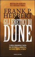 Gli eretici di Dune. Il ciclo di Dune - Herbert Frank