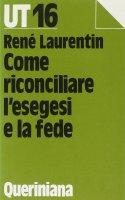 Come riconciliare l'esegesi con la fede - Laurentin René
