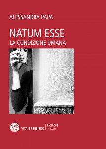 Copertina di 'Natum esse. Antropologia natale e cittadinanza'