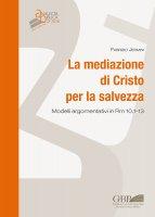 La mediazione di Cristo per la salvezza - Fabrizio Jermini