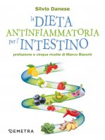La dieta antinfiammatoria per l'intestino - Silvio Danese