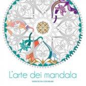 L' arte dei mandala. Disegni da colorare. Ediz. illustrata