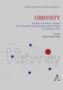 Copertina di 'Urbanity. Theories and Project Designs: New Strategies for Sustainable Developments of Ukrainian Cities'