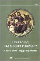I cattolici e la società pluralista. Atti del 1º Colloquio sui cattolici nella società pluralista