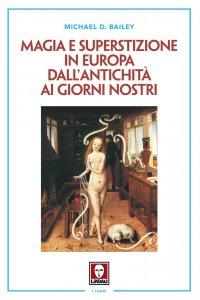 Copertina di 'Magia e superstizione in Europa dall'antichità ai giorni nostri.'
