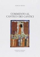 Commento al Cantico dei cantici - Rashi di Troyes