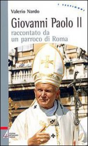 Copertina di 'Giovanni Paolo II raccontato da un parroco di Roma'