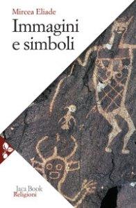 Copertina di 'Immagini e simboli. Saggi sul simbolismo magico-religioso'