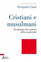 Cristiani e musulmani - Pierpaolo Conti