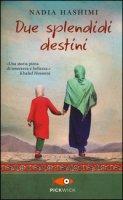 Due splendidi destini - Hashimi Nadia