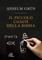 Il piccolo coach della Bibbia - Anselm Grün