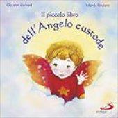 Il piccolo libro dell'angelo custode - Caviezel Giovanni, Restano Jolanda ,Pravato Stefania