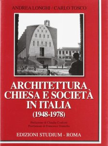 Copertina di 'Architettura, Chiesa e società in Italia (1948-1978)'