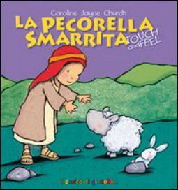 Copertina di 'La pecorella smarrita. Touch and feel'