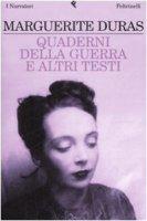 Quaderni della guerra e altri testi - Duras Marguerite