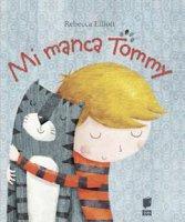 Mi manca Tommy - Rebecca Elliott