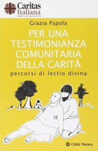 Copertina di 'Per una testimonianza comunitaria della carità'