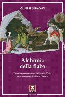 Alchimia della fiaba - Giuseppe Sermonti