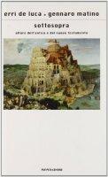 Sottosopra. Alture dell'Antico e del Nuovo Testamento - De Luca Erri, Matino Gennaro