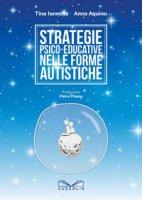 Strategie psico-educative nelle forme autistiche - Iannella Tina, Aquino Anna
