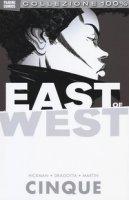East of west - Hickman Jonathan, Dragotta Nick, Martin Frank