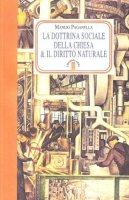 La dottrina sociale della chiesa e il diritto naturale - Paganella Manlio