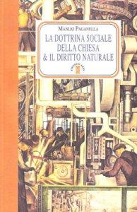 Copertina di 'La dottrina sociale della chiesa e il diritto naturale'