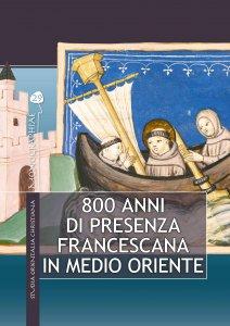 Copertina di '800 anni di presenza francescana in Medio oriente'
