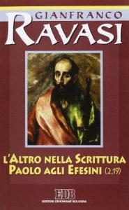 Copertina di 'L'altro nella Scrittura. Paolo agli Efesini. Ciclo di conferenze (Milano, Centro culturale S. Fedele)'