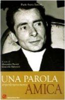 Una Parola straordinariamente amica - Serra Zanetti Paolo