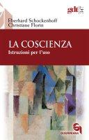 La coscienza - Eberhard Schockenhoff, Christiane Florin