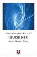 I buchi neri - Shantena Augusto Sabbadini