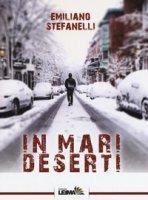 In mari deserti - Stefanelli Emiliano