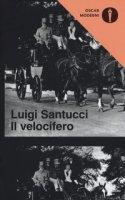 Il velocifero - Santucci Luigi