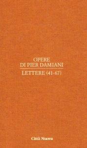 Copertina di 'Opere di Pier Damiani. Lettere (41-67)'
