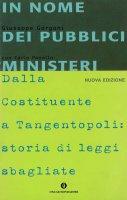 In nome dei pubblici ministeri. Dalla Costituente a Tangentopoli: storia di leggi sbagliate - Gargani Giuseppe, Panella Carlo