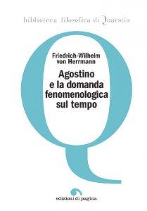 Copertina di 'Agostino e la domanda fenomenologica sul tempo'