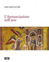 L' Annunciazione nell'arte - G. Carlo Olcuire