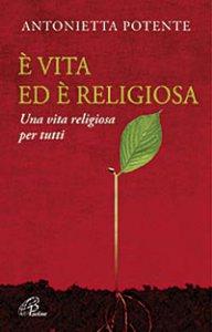 Copertina di 'E' vita ed è religiosa'