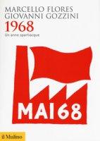 1968. Un anno spartiacque - Flores Marcello, Gozzini Giovanni