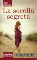 La sorella segreta - Buchanan Tracy