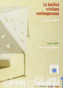 Copertina di 'La basilica cristiana contemporanea. Progetti e plastici'