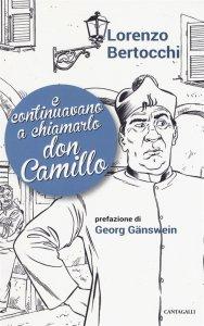 Copertina di 'E continuavano a chiamarlo don Camillo'