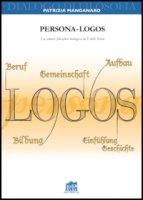Persona-logos. La sintesi filosofico-teologica in Edith Stein - Patrizia Manganaro