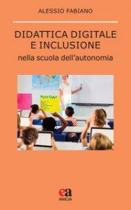 Copertina di 'Didattica digitale e inclusione nella scuola dell'autonomia'